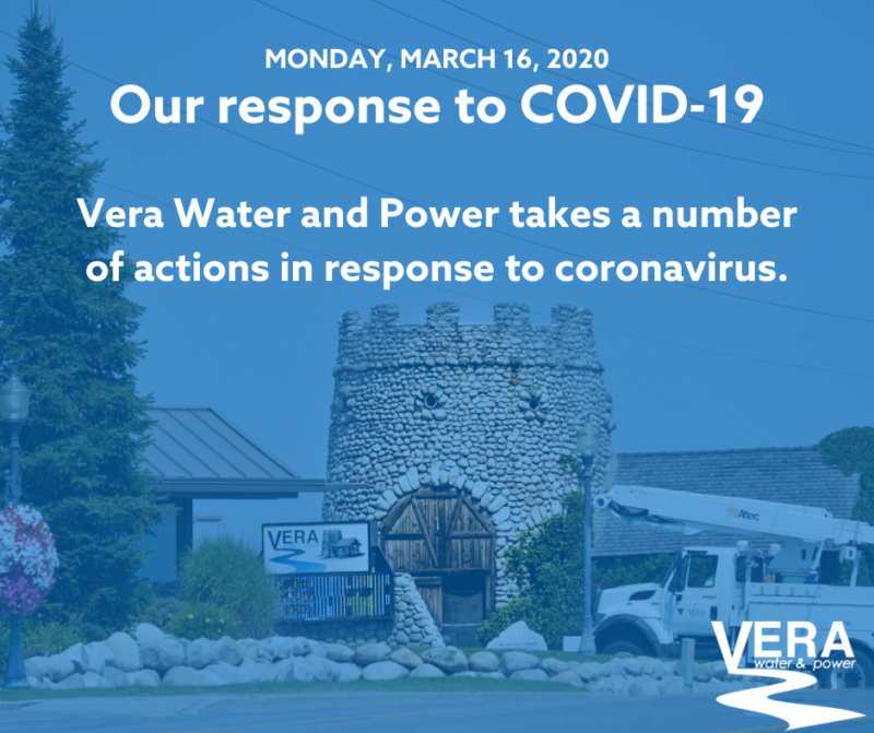 Monday, Mar. 16, 2020. Our response to COVID-19. Vera Water and Power takes a number of actions in response to coronavirus.